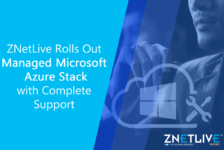 ZNetLive Rolls Out Managed Microsoft Azure Stack with Complete Support