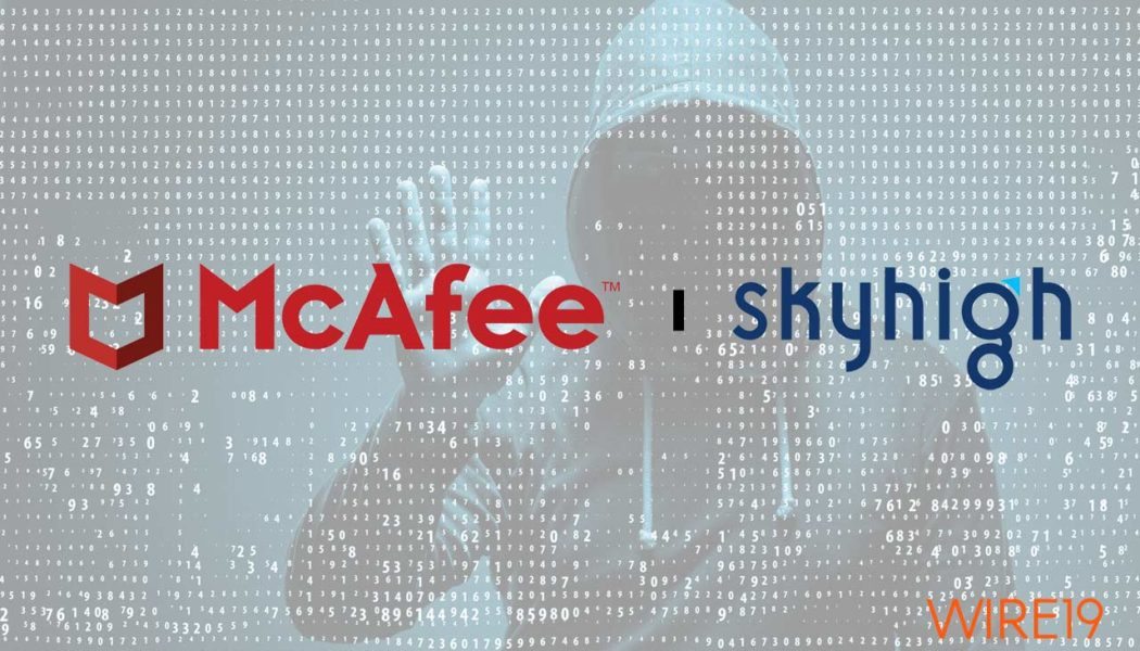 McAfee acquires cloud security firm Skyhigh Networks to establish itself as leader in endpoint and cloud cybersecurity