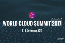 CIOs and CTOs to gather at World Cloud Summit 2017 to discuss emergence of cloud, AI and IoT