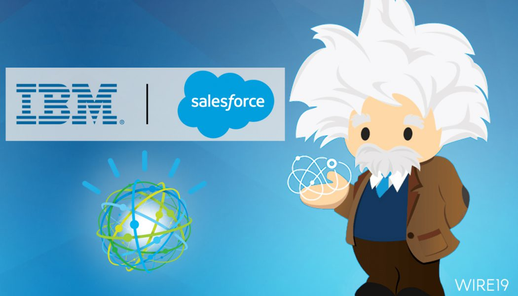 IBM and Salesforce partnership brings together Watson and Einstein – to help enterprises make smarter decisions