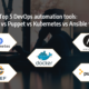 Top 5 DevOps automation tools 2019: Docker vs Puppet vs Kubernetes vs Ansible vs Chef