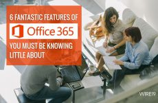 6 fantastic features of Office 365 you must be knowing little about