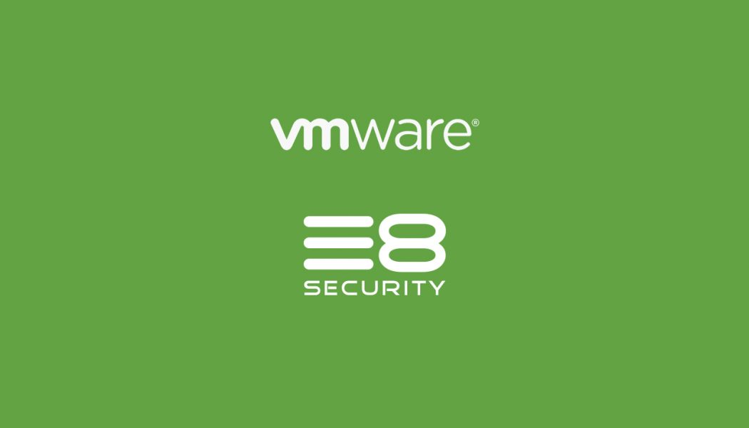 VMware acquires E8 Security, to provide secure digital workspace with behavior analytics