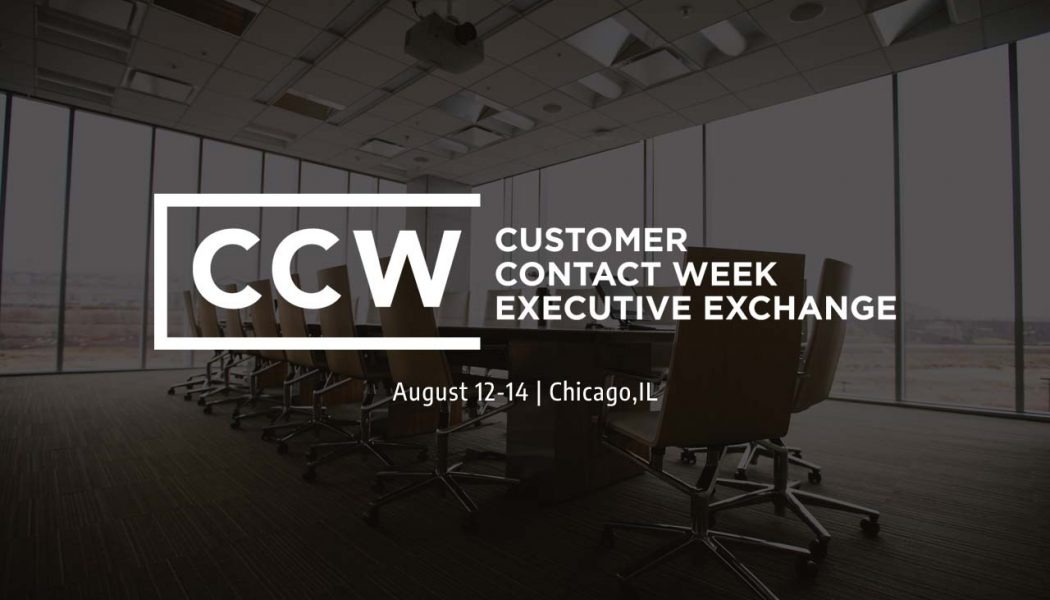 CCW Executive Exchange to bring together senior contact center executives to strategize for future contact centers
