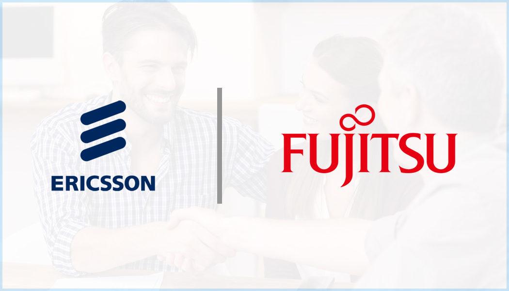 Ericsson and Fujitsu