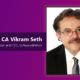 CA Vikram Seth, CEO and Founder, Software@Work