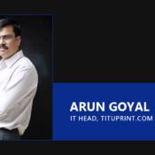 Arun Goyal, IT Head, tituprint.com