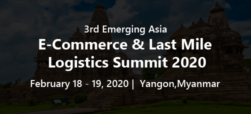 3rd Emerging Asia E-Commerce & Last Mile Logistics Summit 2020