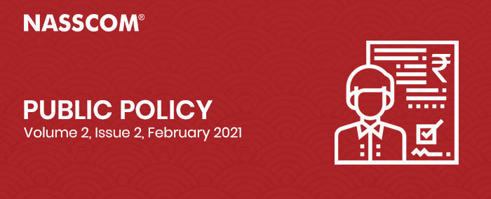 NASSCOM : Public Policy | Volume 2 | Issue 2 | February 2021