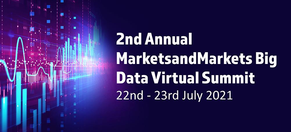 2nd Annual MarketsandMarkets Big Data Virtual Summit